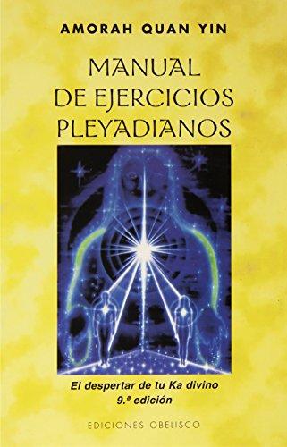 Manual de Ejercicios Pleyadianos - Amorah Quan Yin - Ediciones Obelisco S.L.