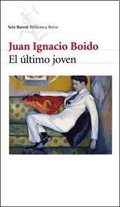 ULTIMO JOVEN EL Seix Barral - Boido Ignacio J - PLANETA