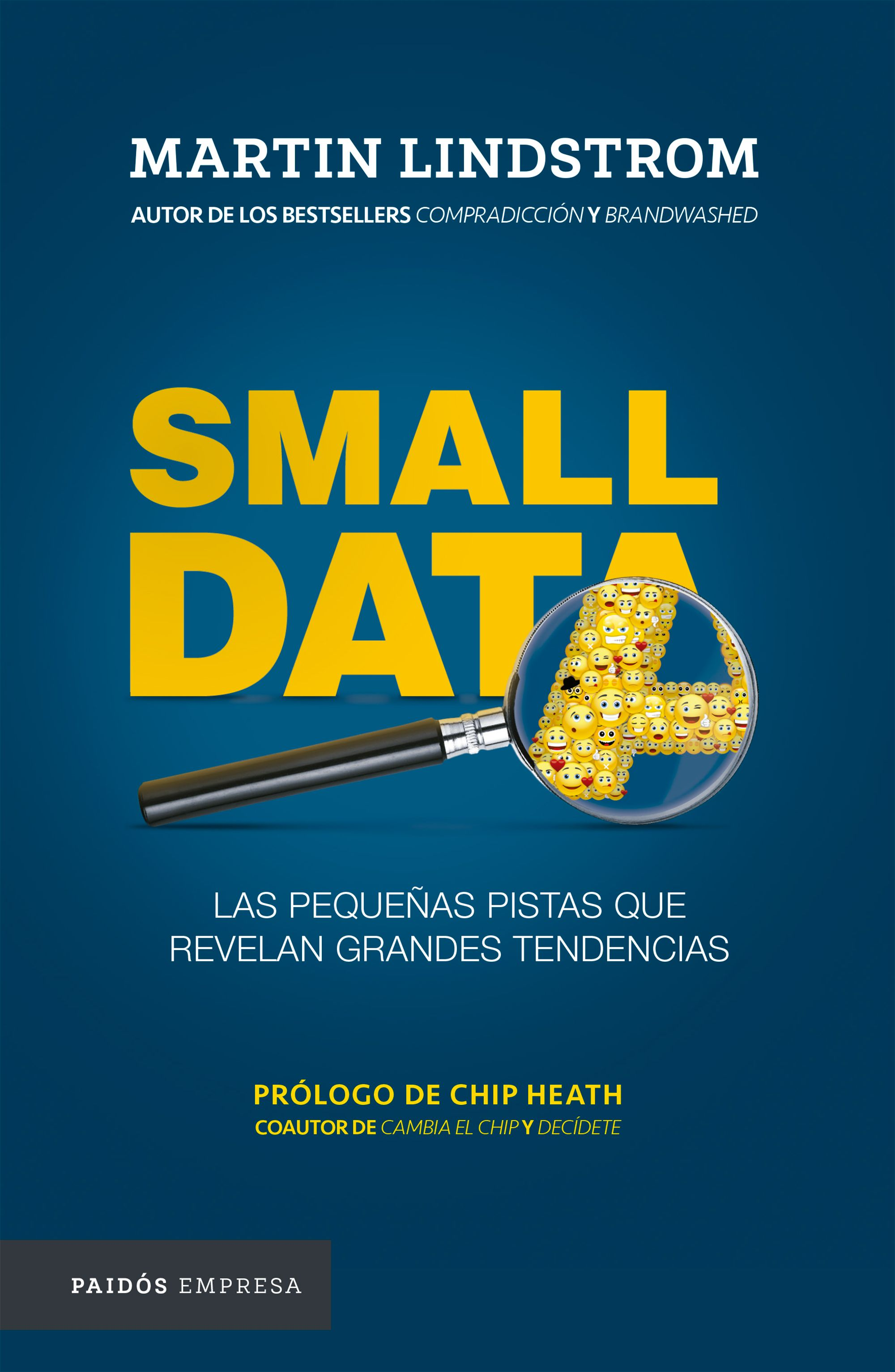 Small Data. Las Pequeñas Pistas que Revelan Grandes Tendencias - Martin Lindstrom - Paidos