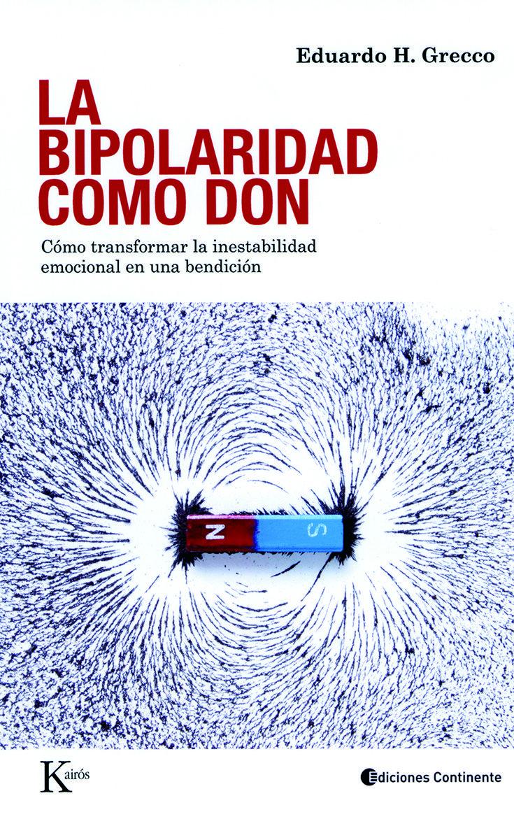 La Bipolaridad Como don - Eduardo H. Grecco - Kairos