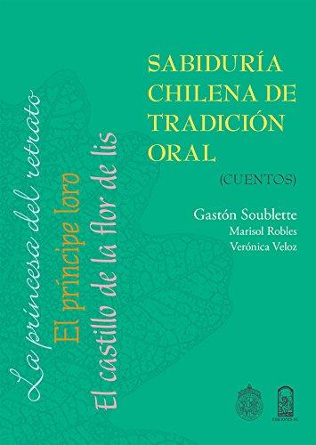 Sabiduria Chilena de Tradicion Oral (Cuentos) - Gastón Soublette - Ediciones Uc