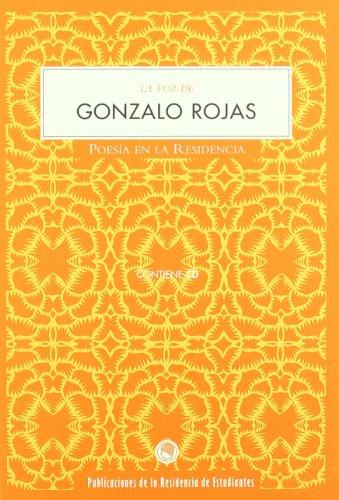 La voz de Gonzalo Rojas - Gonzalo Rojas - Residencia de Estudiantes
