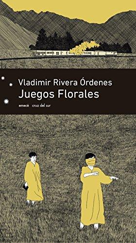 Juegos Florales - Vladimir Rivera - Emecé