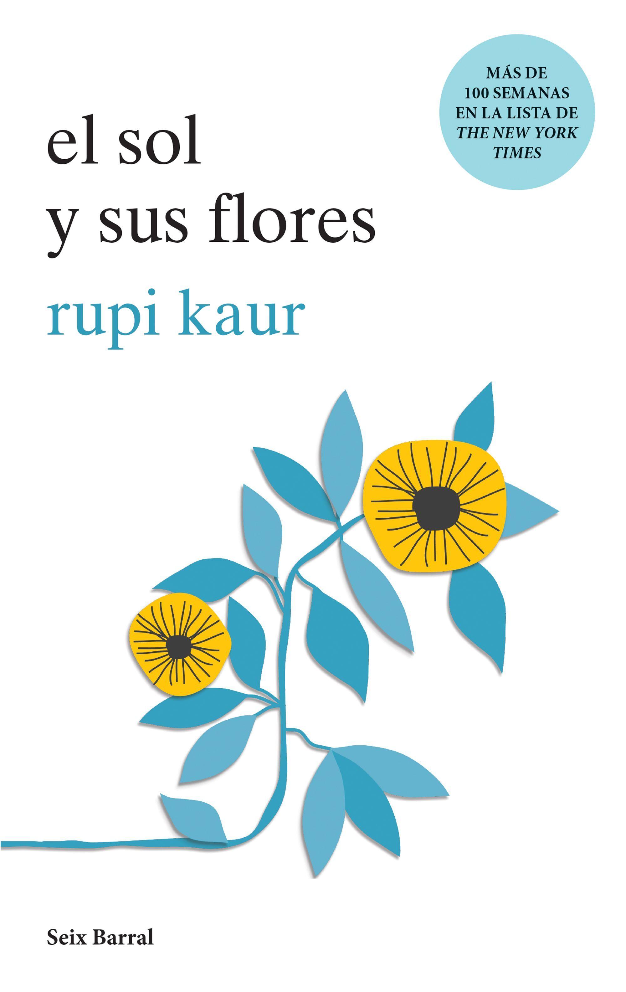 El sol y sus Flores - Rupi Kaur - Seix Barral