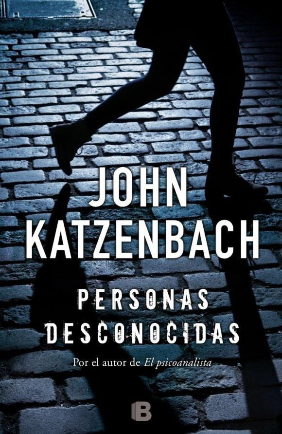 Personas Desconocidas - John Katzenbach - Ediciones B