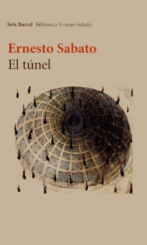 Tunel el (Seix Barral) - Ernesto Sabato - Seix Barral
