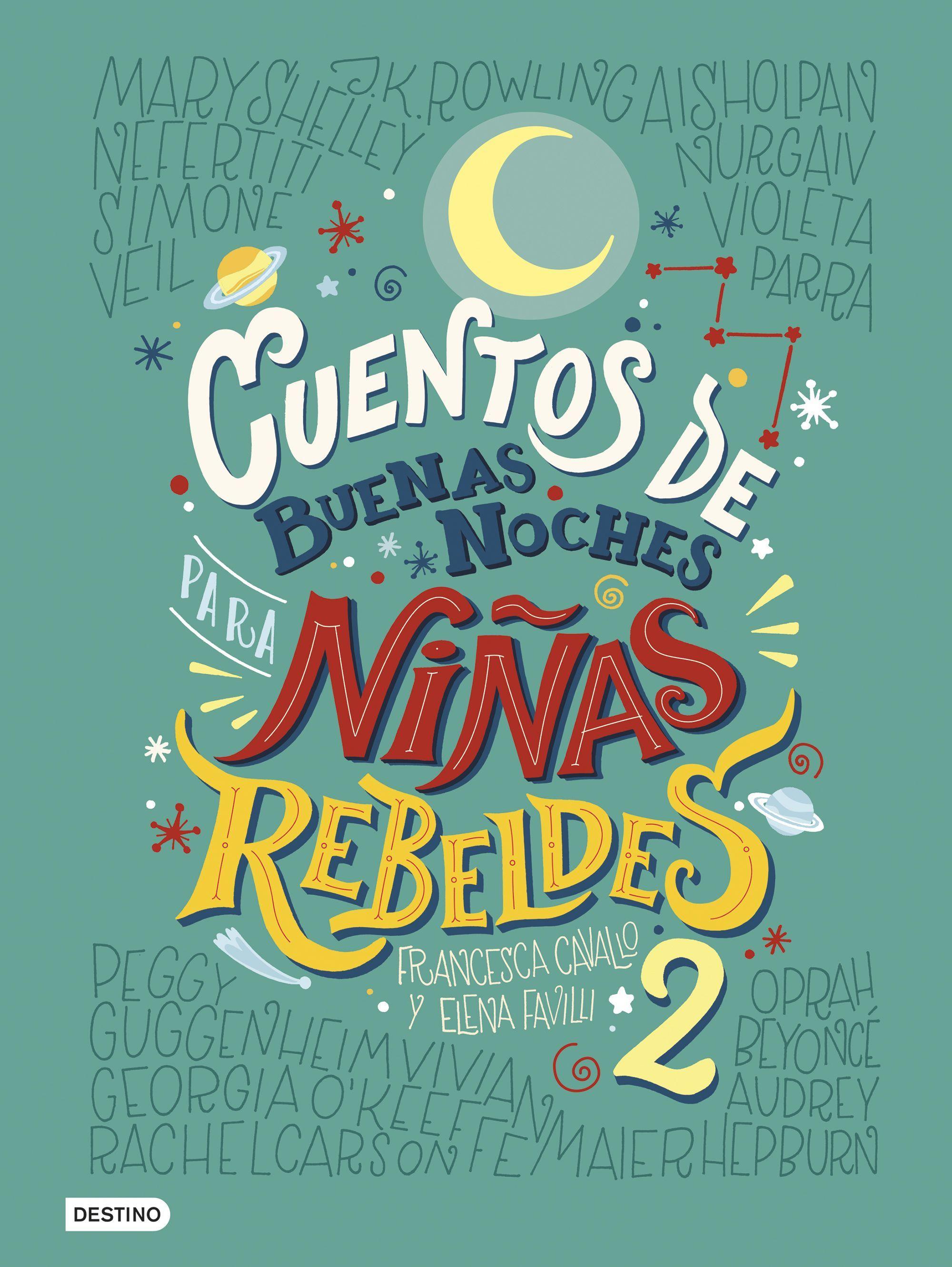 Cuentos de Buenas Noches Para Niñas Rebeldes 2 - Francesca CAVALLO,Elena FAVILLI - Planeta