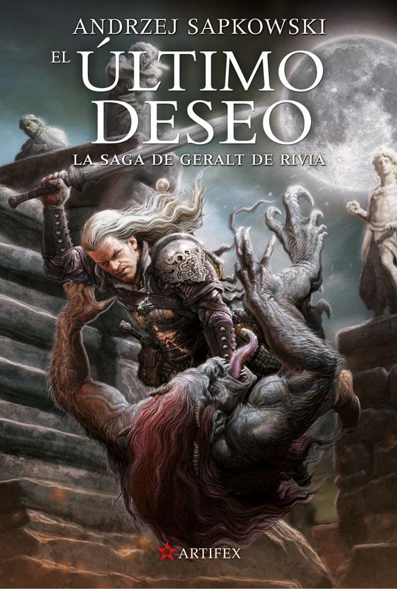 Saga de Geralt de Rivia 1. El Último Deseo - Andrzej Sapkowski - Artifex