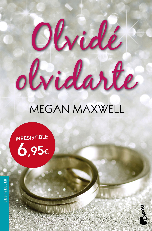 Olvidé Olvidarte - Megan Maxwell - Booket