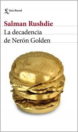 La Decadencia de Neron Golden - Salman Rushdie - Seix Barral