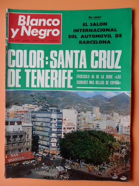 Blanco y Negro. 3 mayo 1969. Color: Santa Cruz de Tenerife. Nº 2974