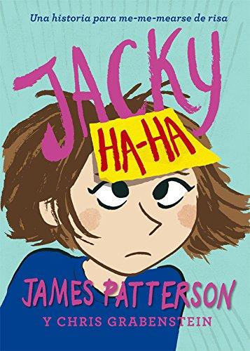Jacky Ha-Ha - James Patterson - La Galera, Sau