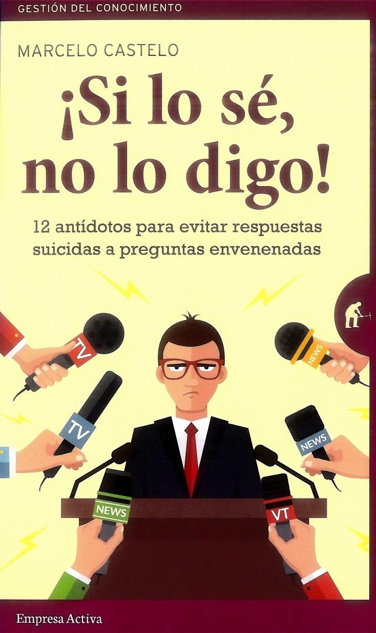 Si lo sé, no lo Digo! - Marcelo Castelo Rivas - Empresa Activa