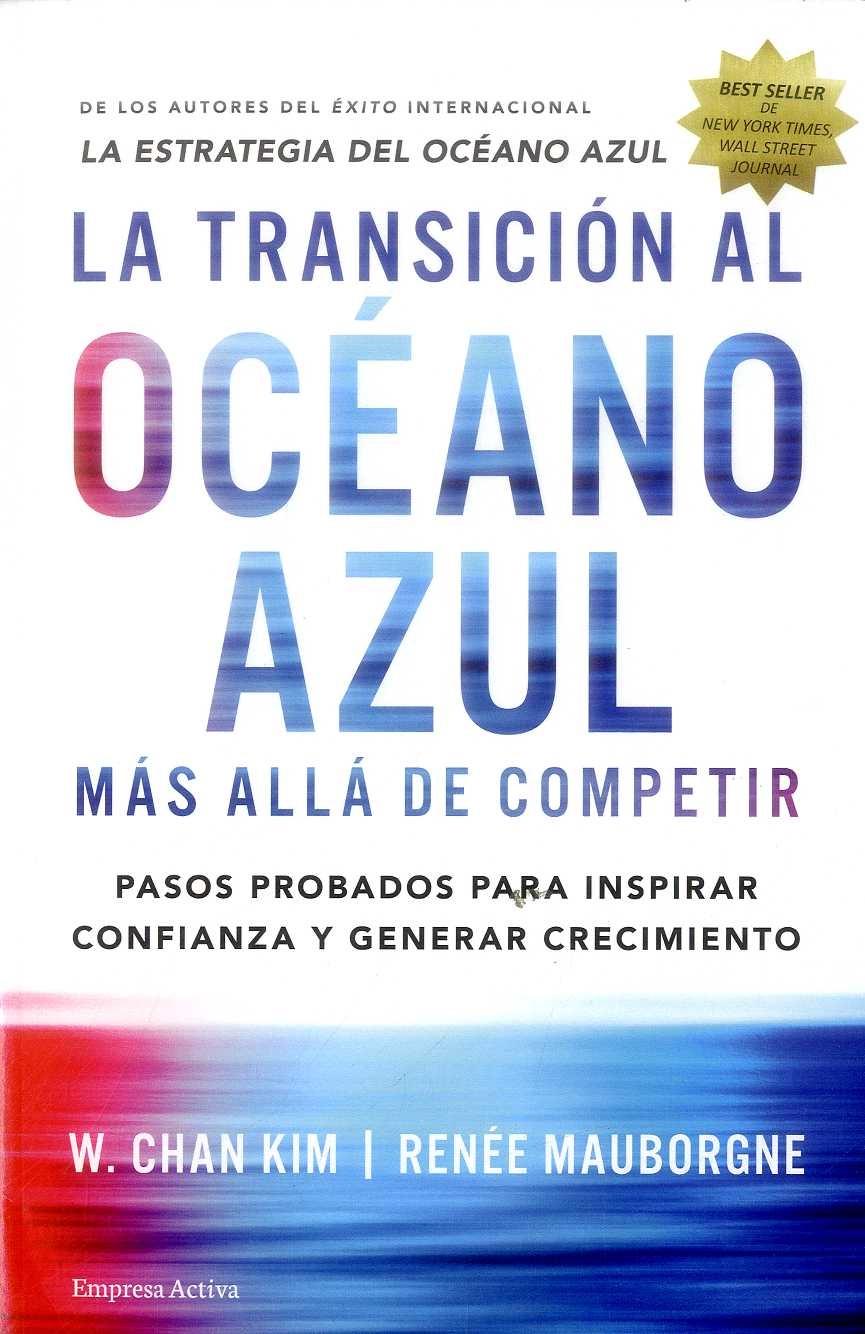 La Transicion al Oceano Azul - W. Chan Kim,Renée Mauborgne - Empresa Activa