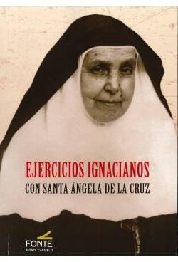 Ejercicios Ignacianos con Santa Angela de la Cruz - Hermanas De La Cruz - Monte Carmelo