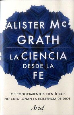 La Ciencia Desde la fe - Alister Mcgrath - Ariel