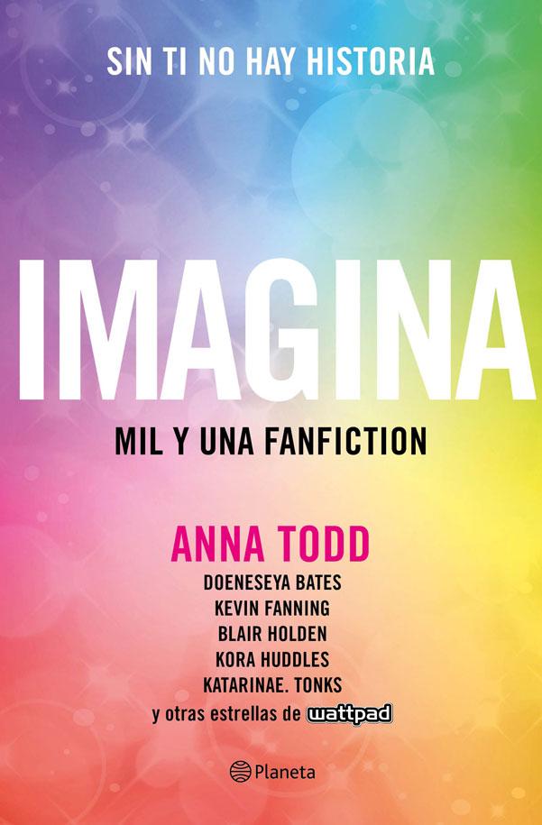 Imagina. Mil y una Fanfiction - Anna Todd - Planeta