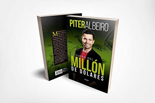 """""""el Sueño del Millón de Dólares"""" - Piter Albeiro - Grijalbo"""
