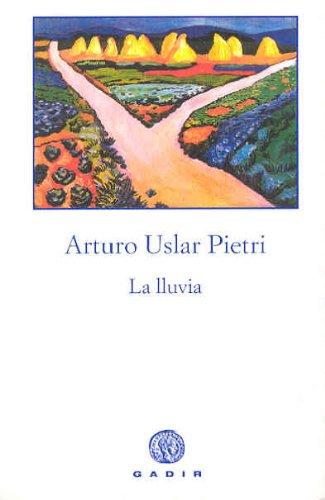 La Lluvia - Arturo Uslar Pietri - Gadir
