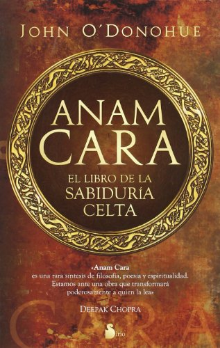 Anam Cara. El Libro de la Sabiduria Celta - John O'donohue - Sirio