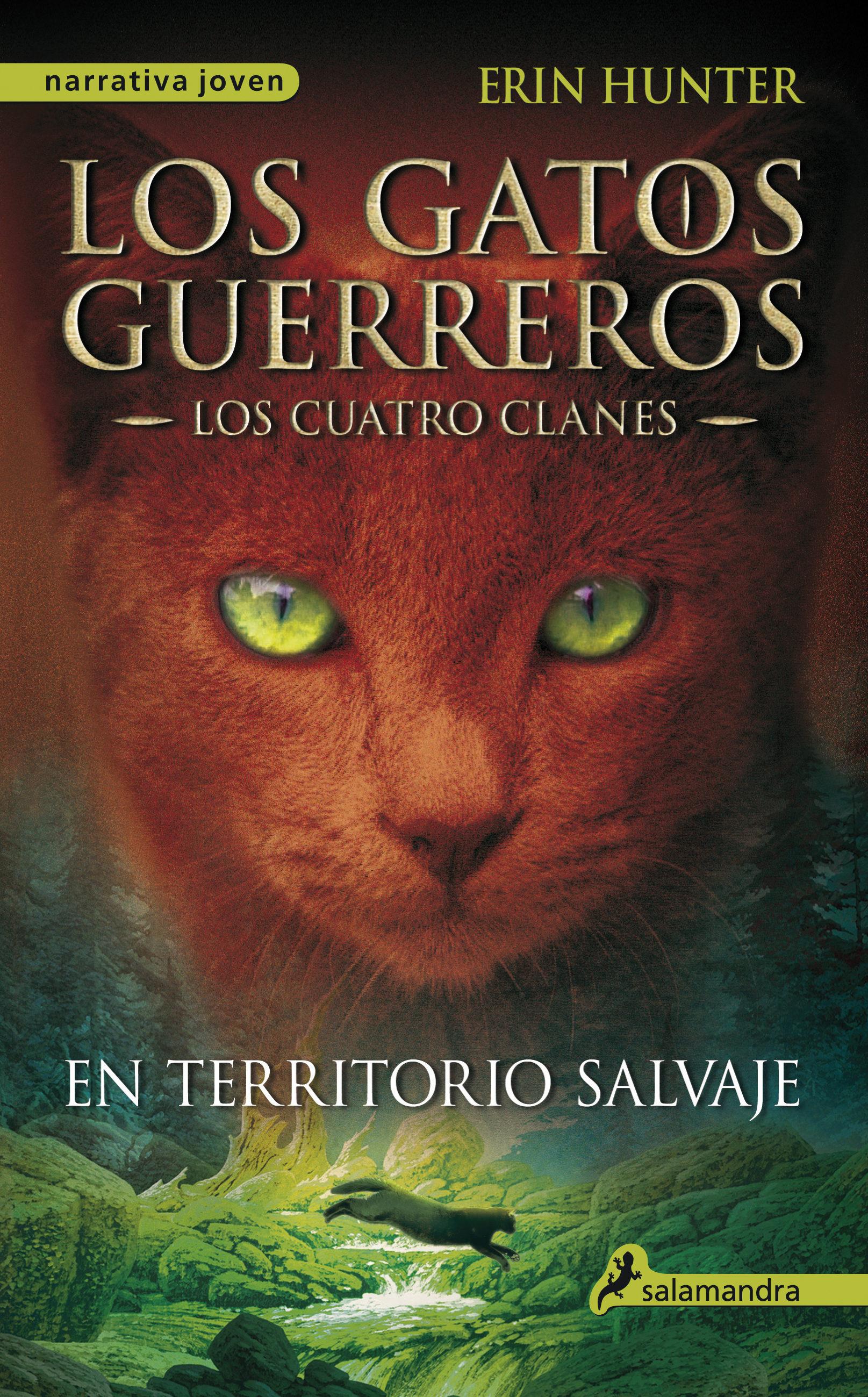 En Territorio Salvaje: Los Gatos Guerreros - los Cuatro Clanes i (Narrativa Joven) - Erin Hunter - Salamandra