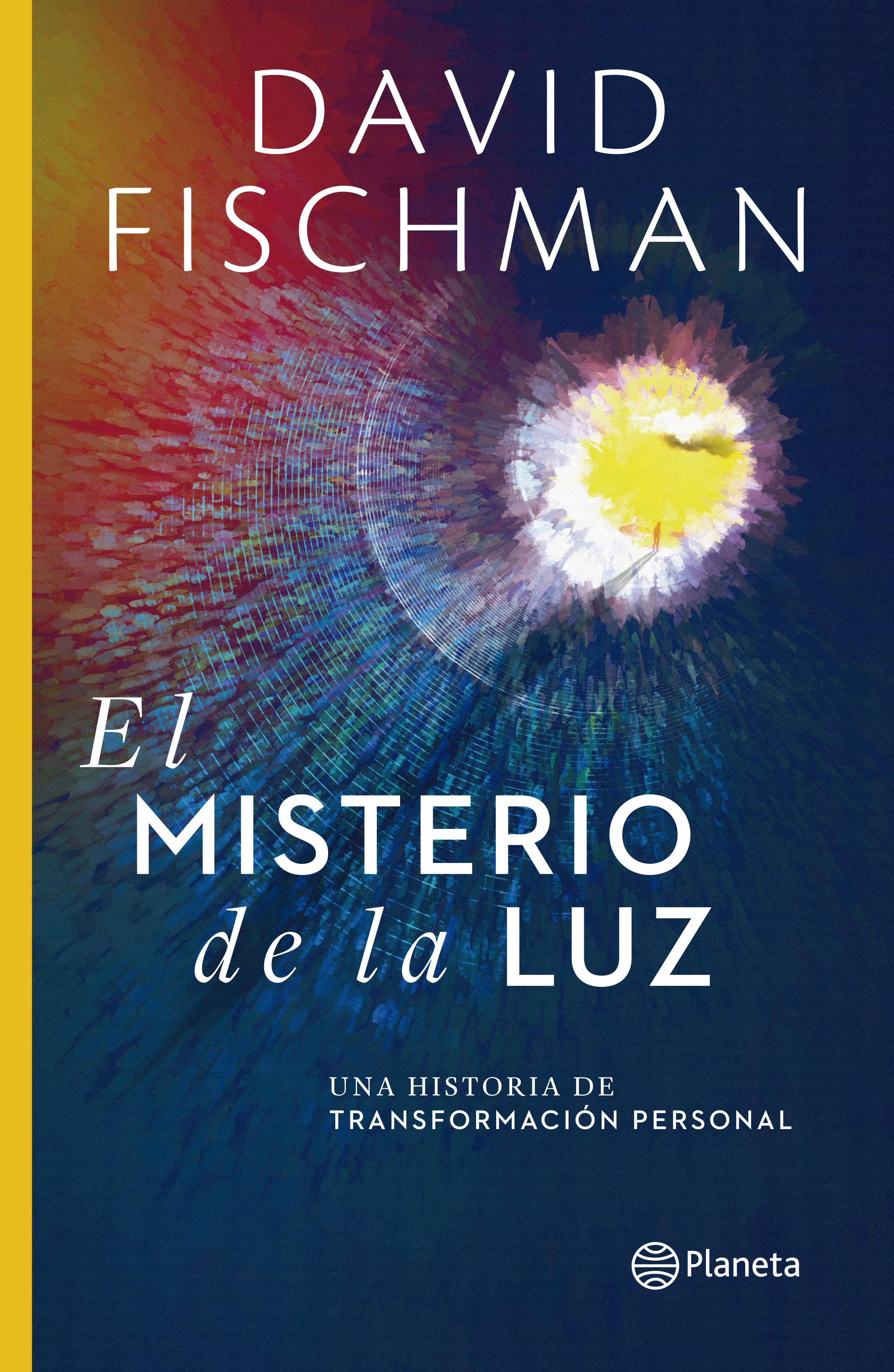 El Misterio de la luz - David Fischman - Planeta