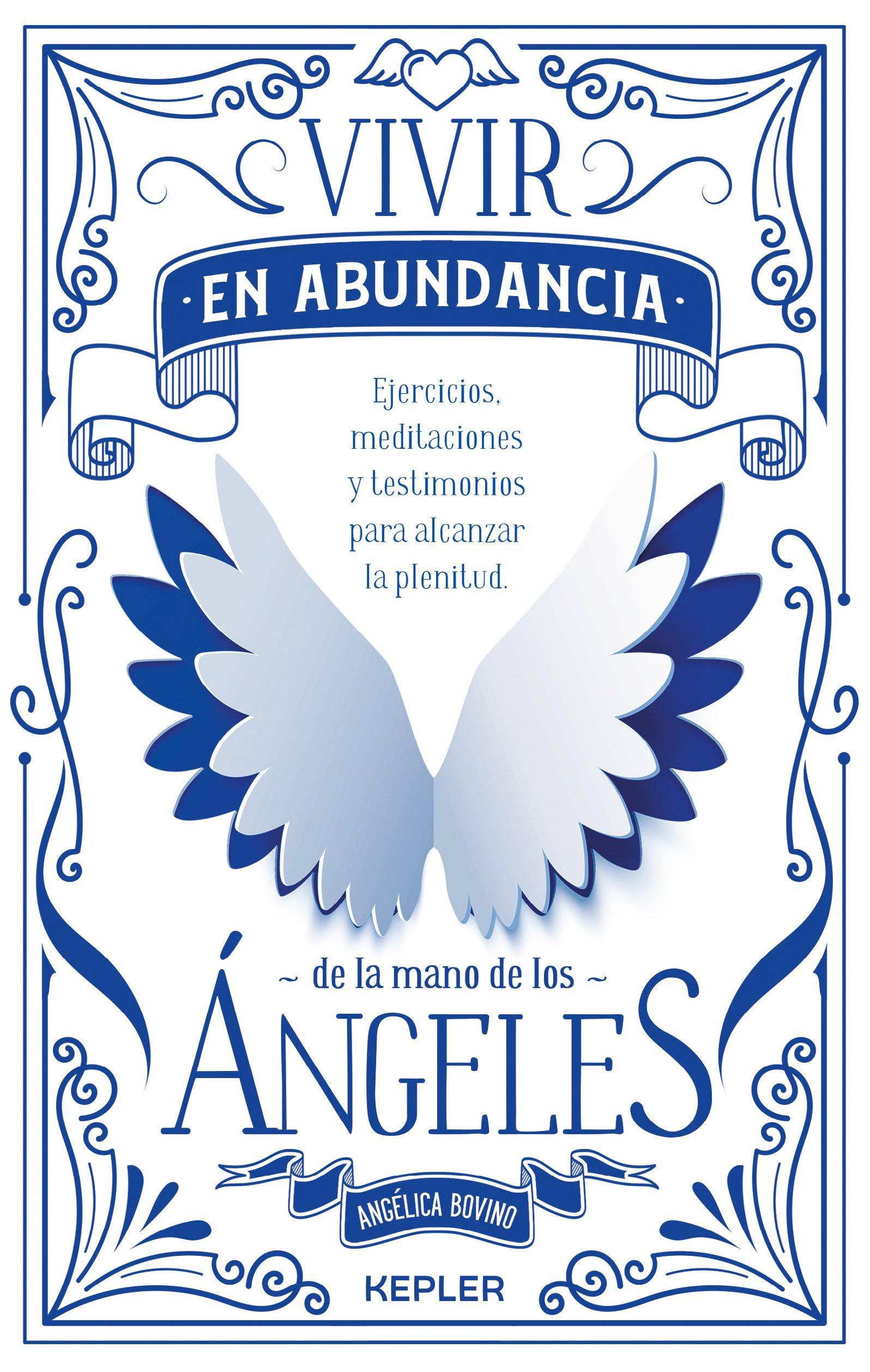 Vivir en Abundancia de la Mano de los Angeles - Angélica Bovino - Kepler