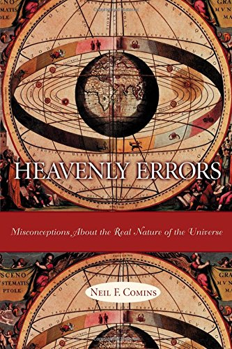 Heavenly Errors: Misconceptions About the Real Nature of the Universe (Explanation of Misconceptions About the Universe) (libro en Inglés) - Neil Comins - Columbia University Press