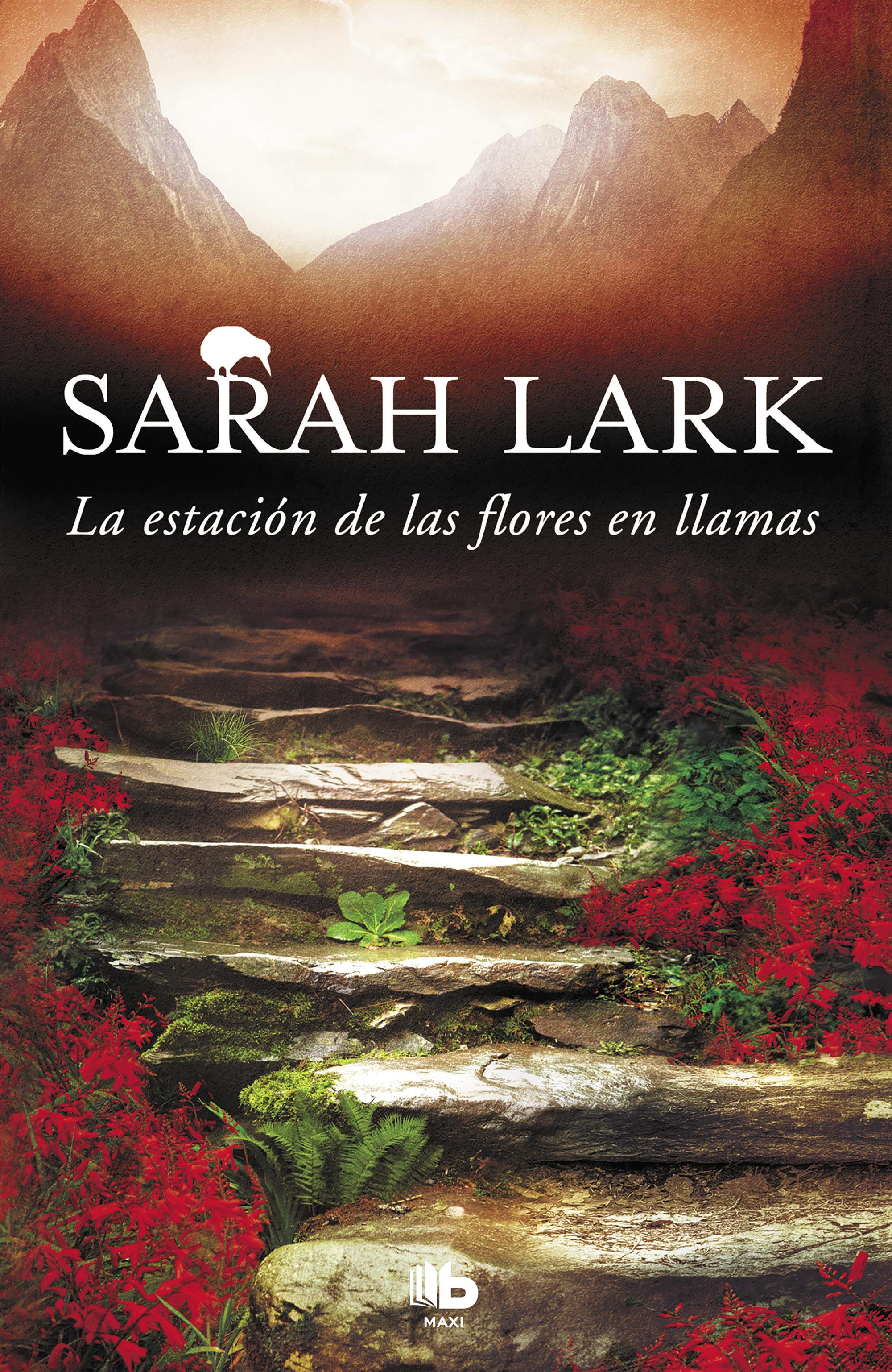 La Estación de las Flores en Llamas - Sarah Lark - B De Bolsillo