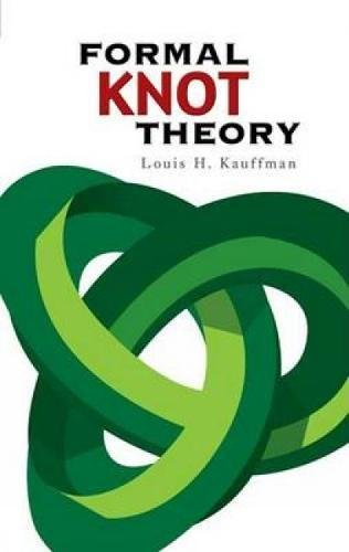 formal knot theory - louis h. kauffman - dover pubns