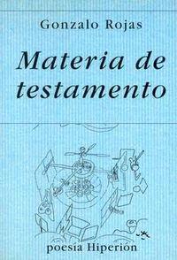 Materia de Testamento - Gonzalo Rojas - Hiperion