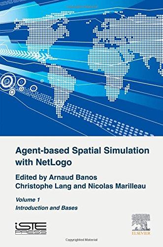 Agent-Based Spatial Simulation With Netlogo Volume 1 (libro en inglés) - Arnaud Banos - Elsevier