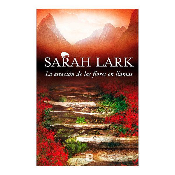 La Estación de las Flores en Llamas - Sarah Lark - Ediciones B