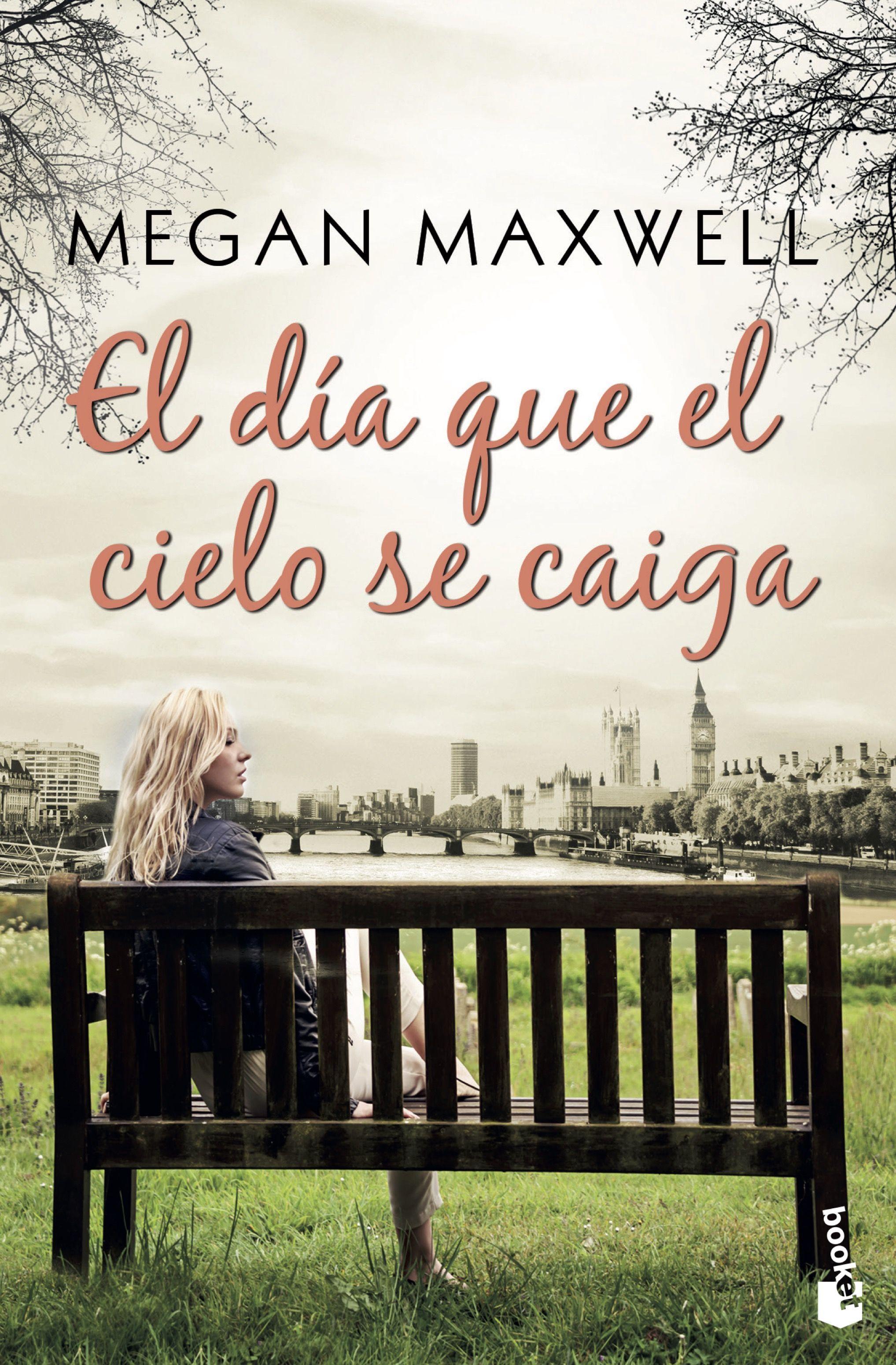 El día que el Cielo se Caiga - Megan Maxwell - Booket