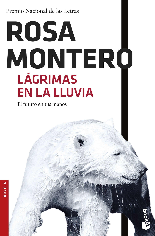 Lágrimas en la Lluvia - Rosa Montero - Booket