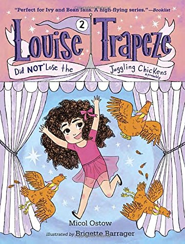 Louise Trapeze did not Lose the Juggling Chickens (libro en Inglés) - Micol Ostow - Random House
